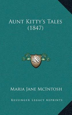 Aunt Kittya Acentsacentsa A-Acentsa Acentss Tales (1847)