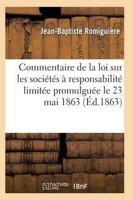 Commentaire de la Loi Sur Les Soci t s Responsabilit Limit e Promulgu e Le 23 Mai 1863