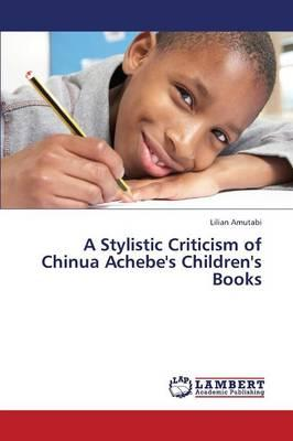 A Stylistic Criticism of Chinua Achebe's Children's Books