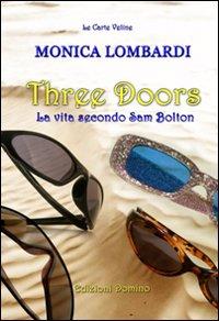 Three doors. La vita...