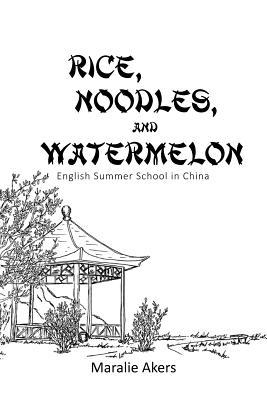 Rice, Noodles, and Watermelon