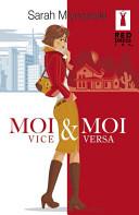 Moi et Moi Vice Versa (Harlequin Red Dress Ink)