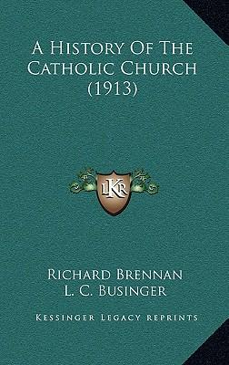 A History of the Catholic Church (1913)