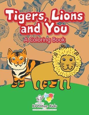 Tigers, Lions and You