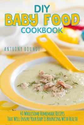Diy Baby Food Cookbo...