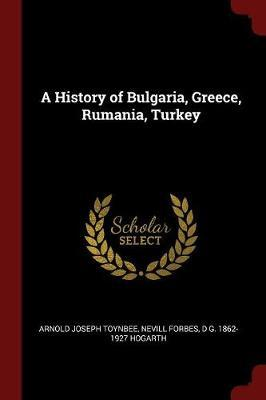 A History of Bulgaria, Greece, Rumania, Turkey
