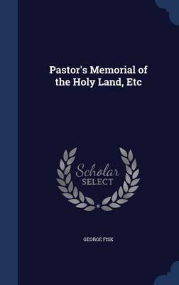 Pastor's Memorial of the Holy Land, Etc
