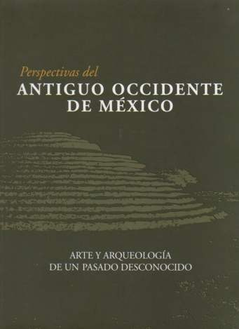 Perspectivas del Antiguo Occidente de México