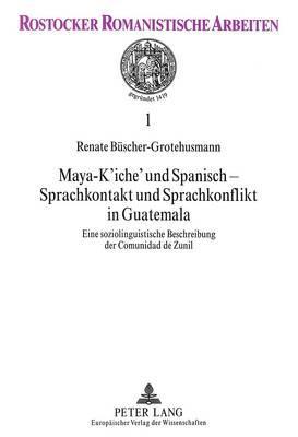 Maya-K'iche' und Spanisch - Sprachkontakt und Sprachkonflikt in Guatemala