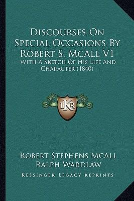 Discourses on Special Occasions by Robert S. McAll V1