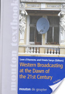 Western Broadcasting at the Dawn of the 21st Century