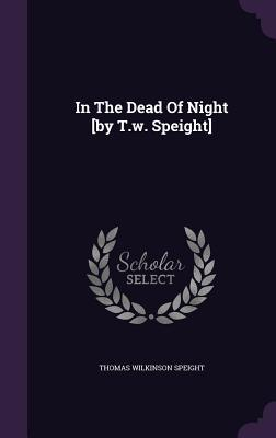 In the Dead of Night [By T.W. Speight]