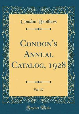 Condon's Annual Catalog, 1928, Vol. 37 (Classic Reprint)