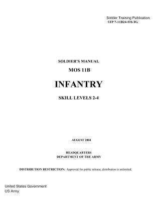 Soldier Training Publication Stp 7-11b24-sm-tg Soldier's Manual Mos 11b Infantry