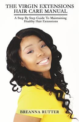 The Virgin Extensions Hair Care Manual