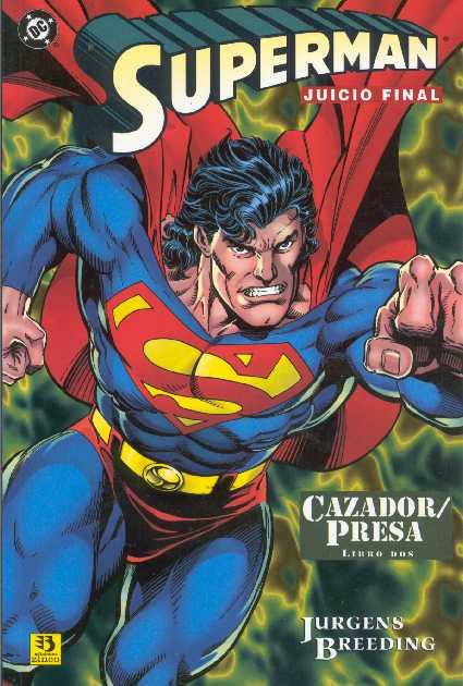 Superman Juicio Final: Cazador / Presa (2 de 3)