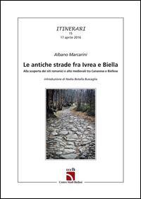 Le antiche strade fra Ivrea e Biella. Alla scoperta dei siti romanici e alto medievali tra canavese e biellese
