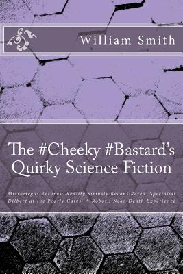 The #cheeky #bastard's Quirky Science Fiction