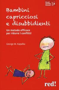 Bambini capricciosi e disubbidienti. Un metodo efficace per ridurre i conflitti