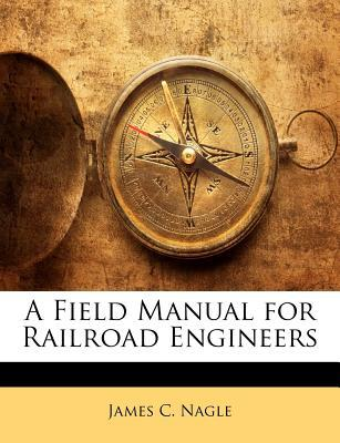 A Field Manual for Railroad Engineers
