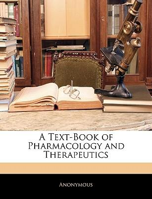A Text-Book of Pharmacology and Therapeutics