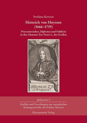 Heinrich Von Huyssen, 1666-1739