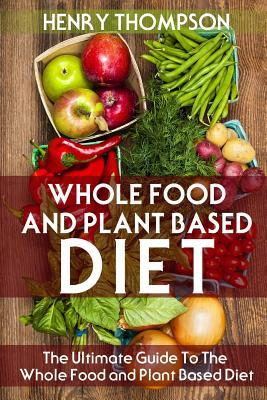 Whole Food and Plant...