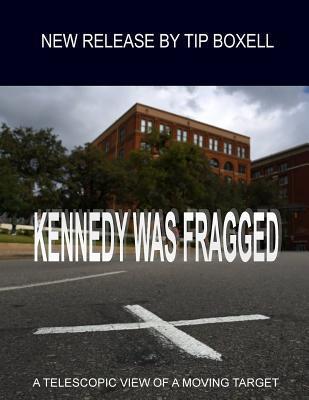 Kennedy Was Fragged