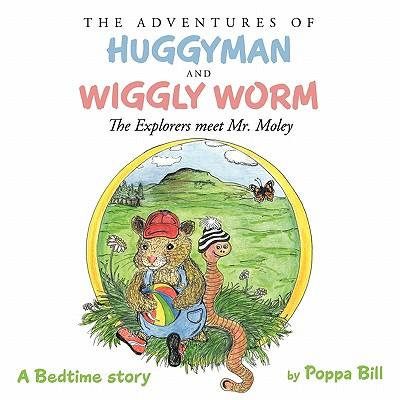 The Adventures of Huggyman and Wiggly Worm