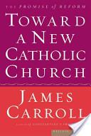 Toward a New Catholic Church
