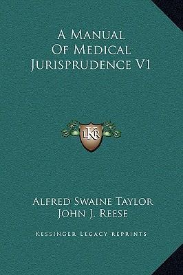 A Manual of Medical Jurisprudence V1