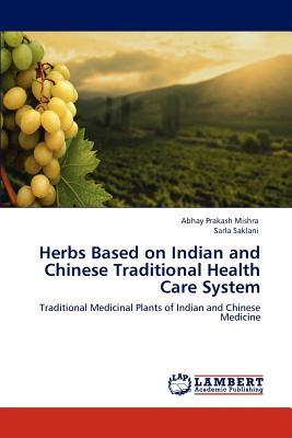 Herbs Based on Indian and Chinese Traditional Health Care System