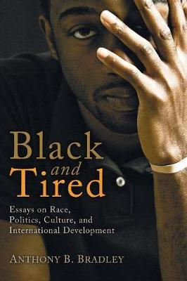 Black and Tired