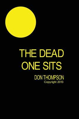 The Dead One Sits