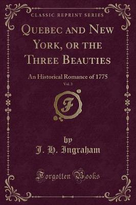 Quebec and New York, or the Three Beauties, Vol. 3