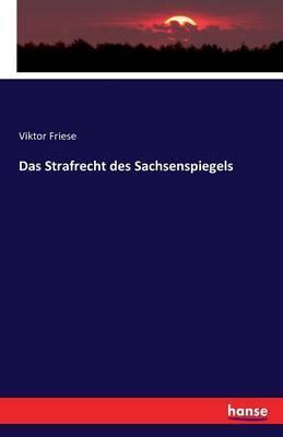 Das Strafrecht des Sachsenspiegels