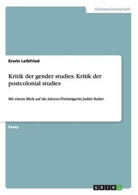 Kritik der gender studies. Kritik der postcolonial studies
