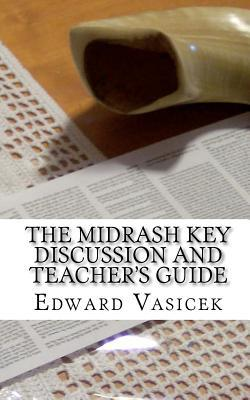 The Midrash Key Discussion and Teacher's Guide