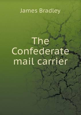 The Confederate Mail Carrier