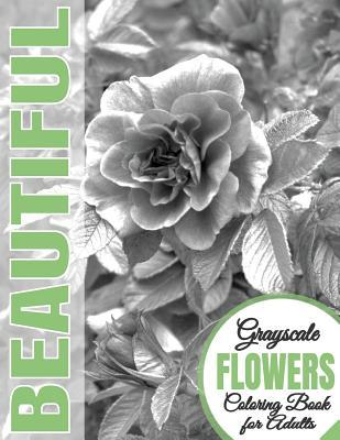 Beautiful Grayscale Flowers Adult Coloring Book
