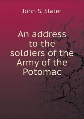 An Address to the Soldiers of the Army of the Potomac