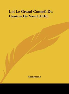 Loi Le Grand Conseil Du Canton de Vaud (1816)