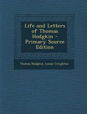 Life and Letters of Thomas Hodgkin - Primary Source Edition