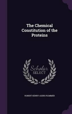 The Chemical Constitution of the Proteins