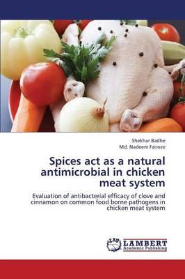 Spices act as a natural antimicrobial  in chicken meat system