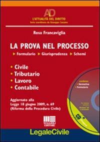 La prova nel processo. Formulario, giurisprudenza, schemi. Con CD-ROM