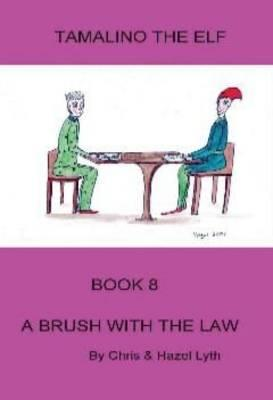Tamalino the Elf. a Brush with the Law. Book 8