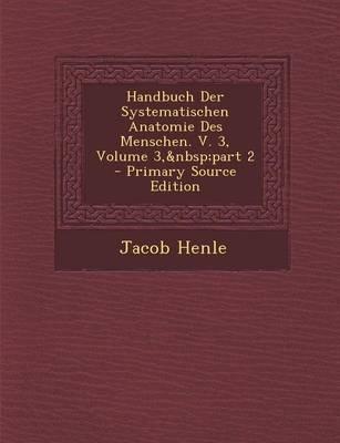 Handbuch Der Systematischen Anatomie Des Menschen. V. 3, Volume 3, Part 2