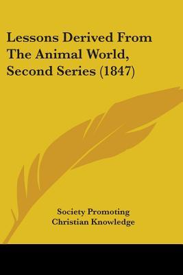 Lessons Derived from the Animal World, Second Series