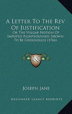 A Letter to the REV of Justification